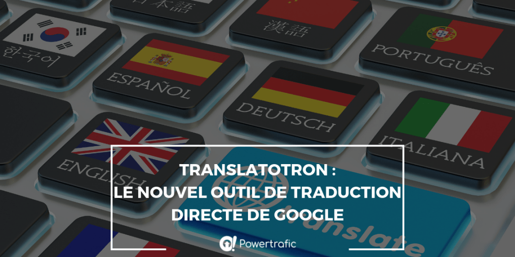 Translatotron : le nouvel outil de traduction directe de Google