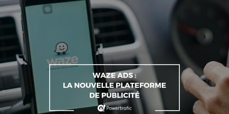 Waze Ads : la nouvelle plateforme publicitaire