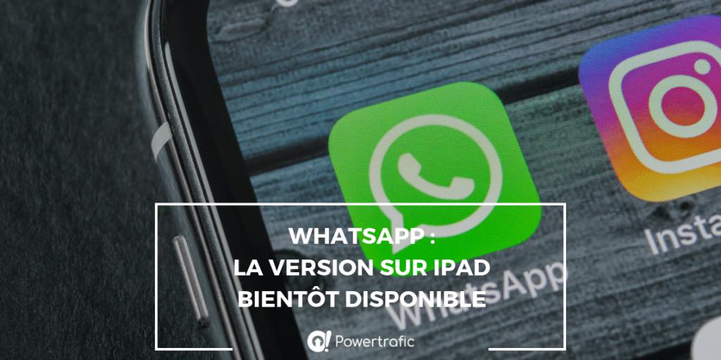 WhatsApp : la version sur iPad bientôt disponible