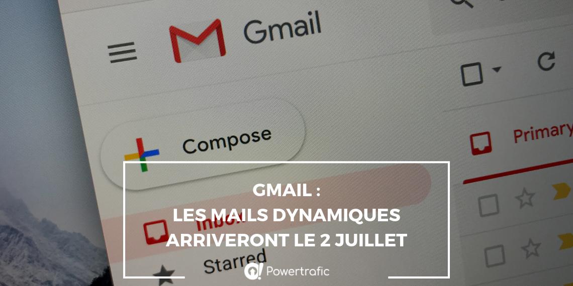 Gmail : les mails dynamiques arriveront le 2 juillet