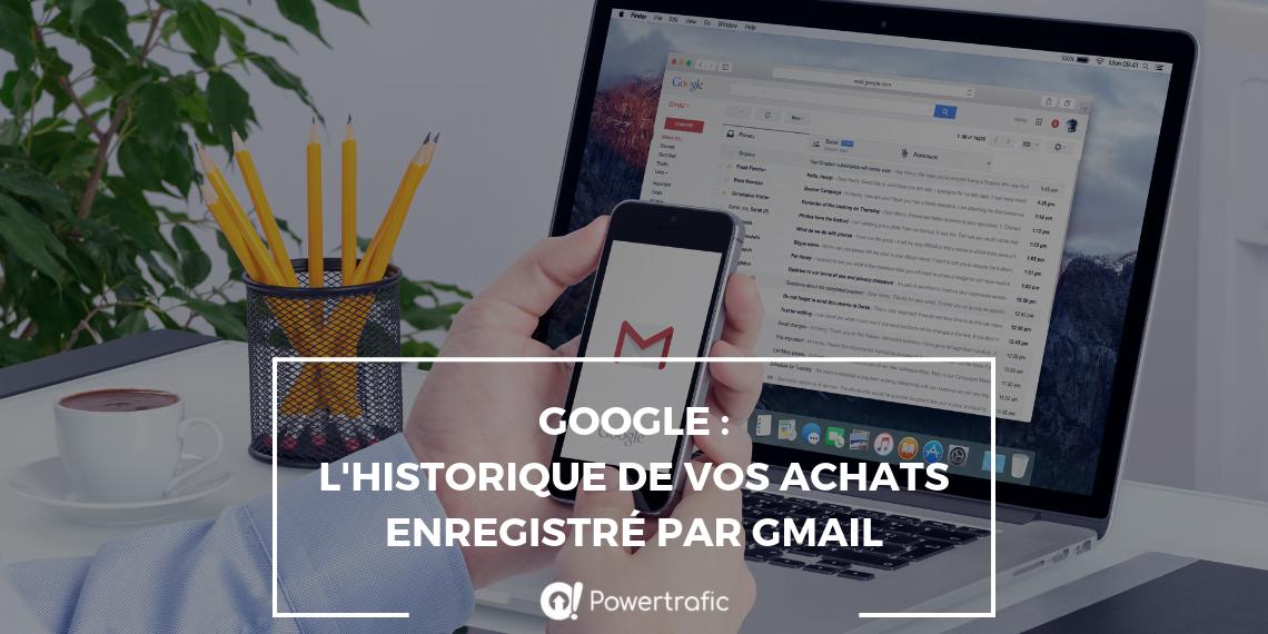 Google : l'historique de vos achats enregistré par Gmail