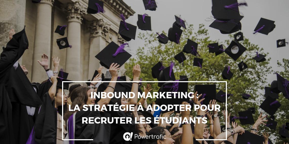 Inbound marketing : la stratégie à adopter pour recruter les étudiants