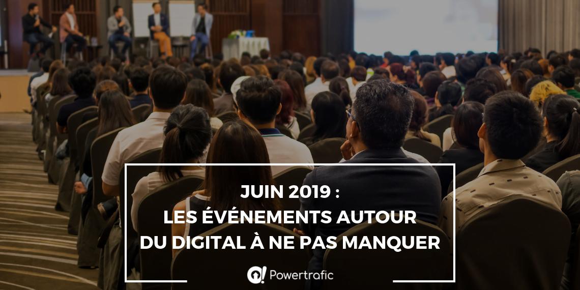 Juin 2019 : les événements autour du digital à ne pas manquer