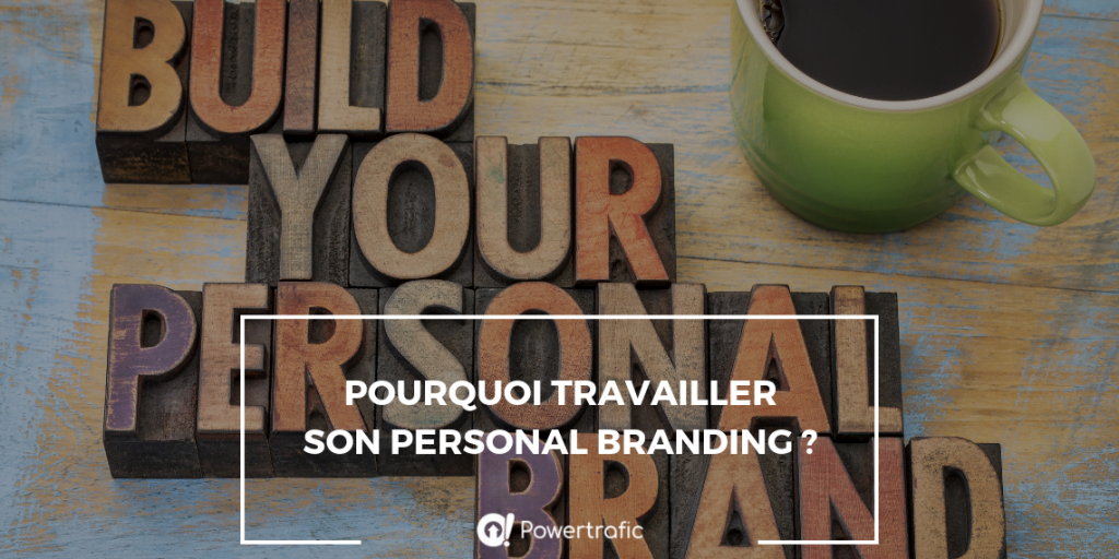 Pourquoi travailler son personal branding ?
