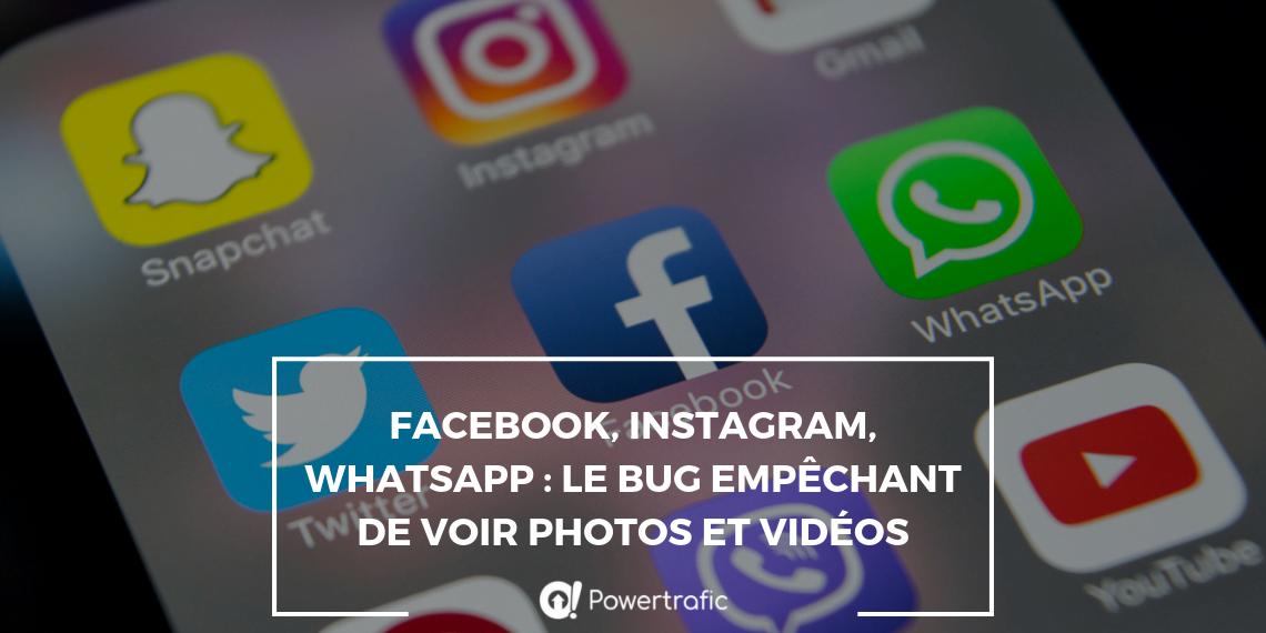 Facebook, Instagram, WhatsApp : le bug empêchant de voir photos et vidéos