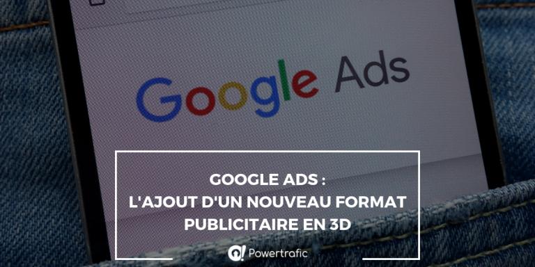 Google Ads : l'ajout d'un nouveau format publicitaire en 3D