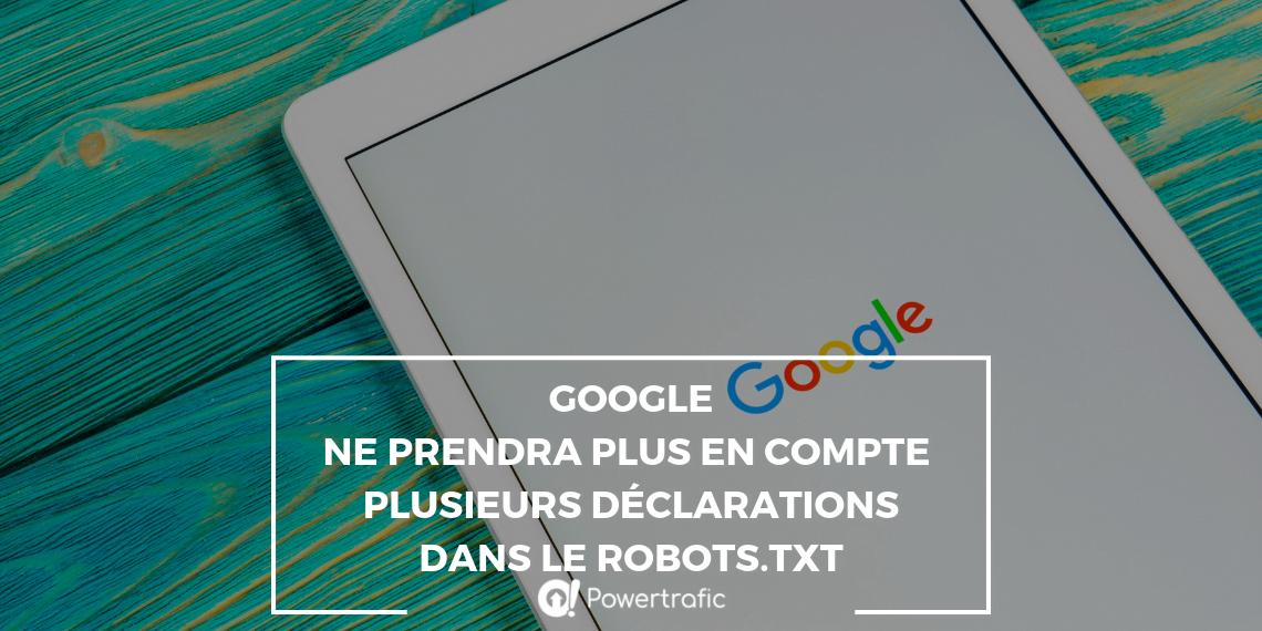Google ne prendra plus en compte plusieurs déclarations dans le robots.txt