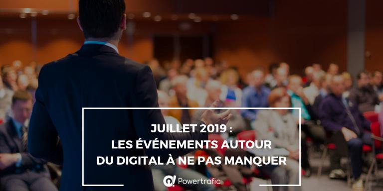 Juillet 2019 : les événements autour du digital à ne pas manquer