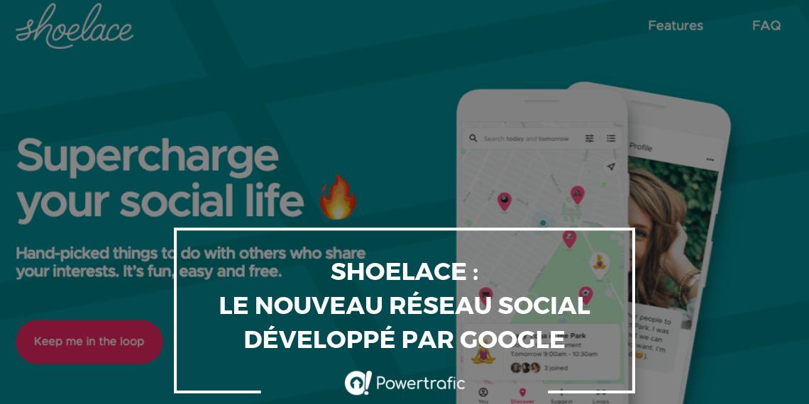 Shoelace : le nouveau réseau social développé par Google