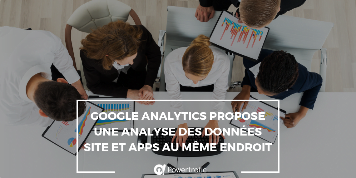 Google Analytics : vers une fusion des données relatives aux applications et site web