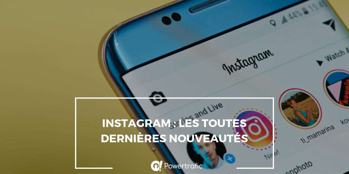 Instagram : les toutes dernières nouveautés