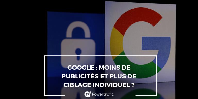 Google : moins de publicités et plus de ciblage individuel ?