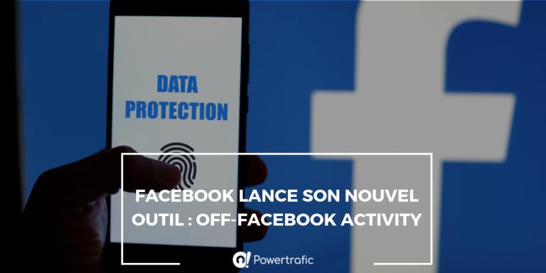 Facebook lance son nouvel outil : Off-Facebook Activity