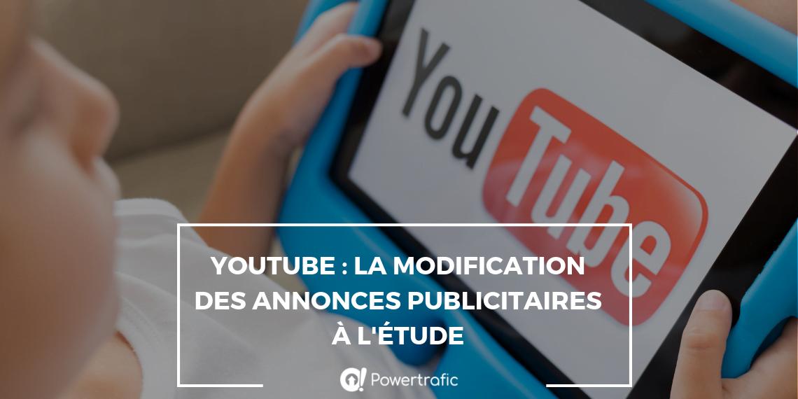 YouTube : la modification des annonces publicitaires à l'étude