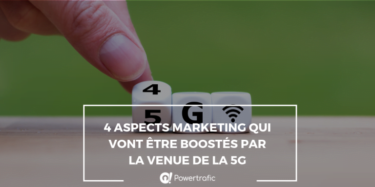 4 aspects marketing qui vont être boostés par la venue de la 5G