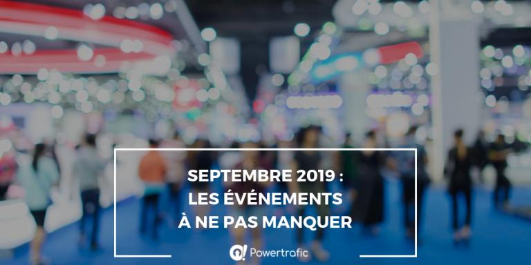 Septembre 2019 : les événements autour du digital à ne pas manquer