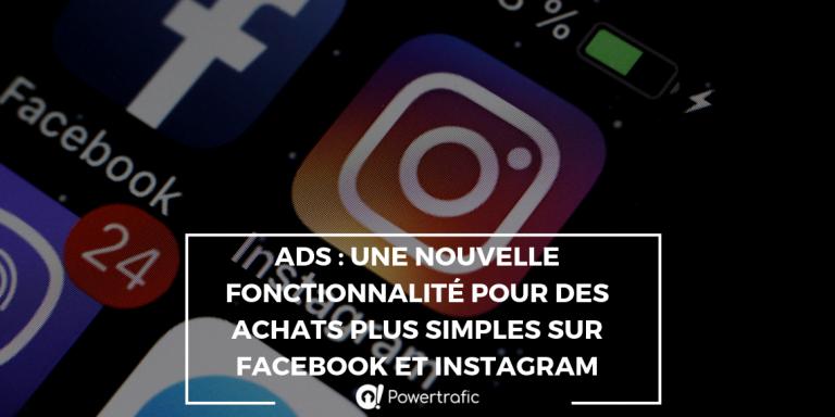 Ads : une nouvelle fonctionnalité pour des achats plus simples sur Facebook et Instagram