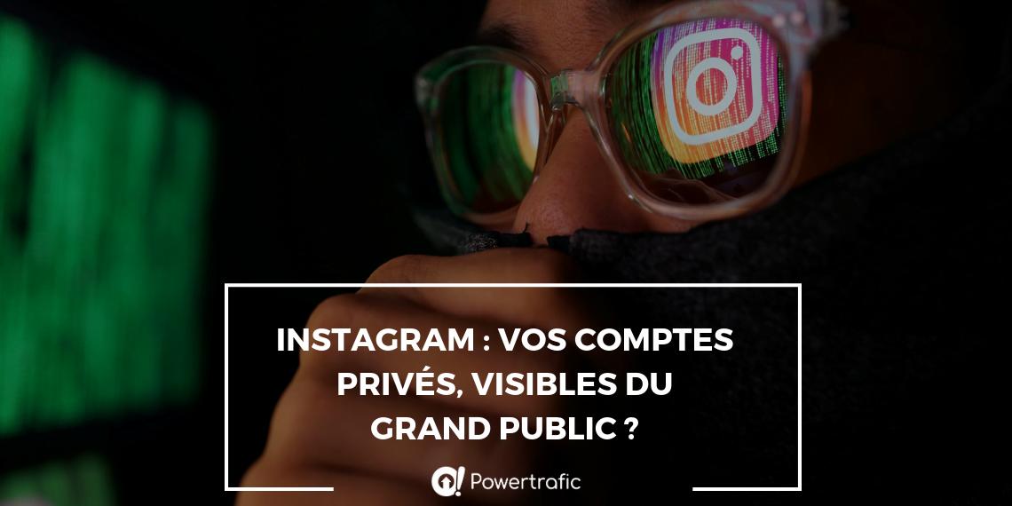 Instagram : vos comptes privés, visibles ou grand public ?