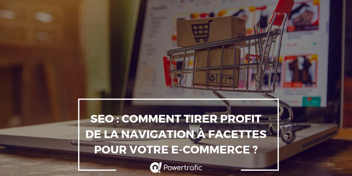 SEO : comment tirer profit de la navigation à facettes pour votre e-commerce ?