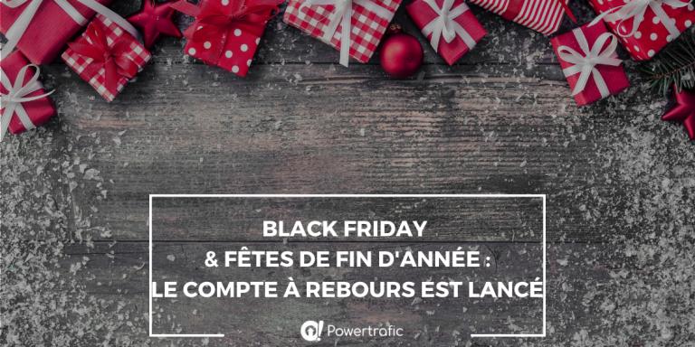 Black Friday et fêtes de fin d'année : c'est le moment de déployer sa stratégie