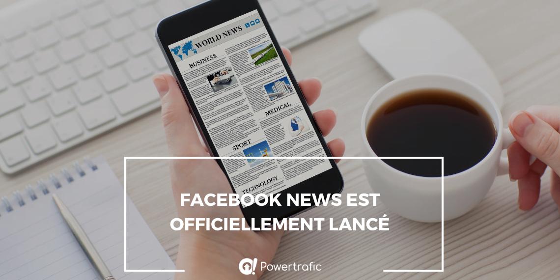 Facebook News est officiellement lancé