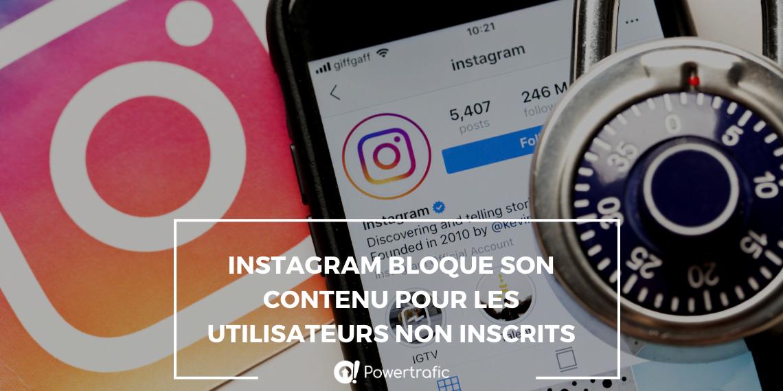 Instagram bloque son contenu pour les utilisateurs non inscrits