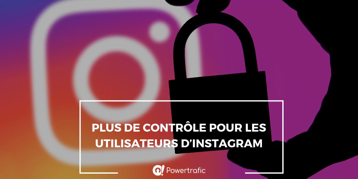 Plus de contrôle pour les utilisateurs d'Instagram