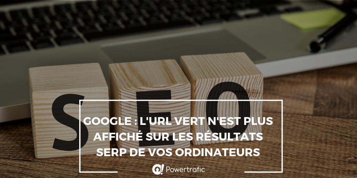 Google : l'URL vert n'est plus affiché sur les résultats SERP de vos ordinateurs