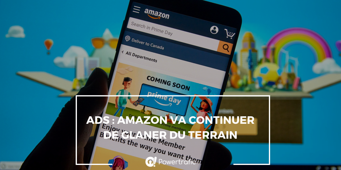 Ads : Amazon va continuer de glaner du terrain