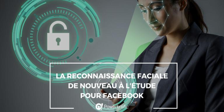 La reconnaissance faciale de nouveau à l'étude pour Facebook