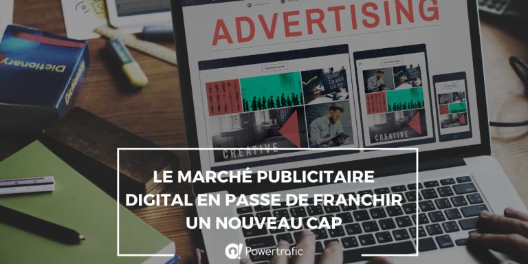 Le marché publicitaire digital en passe de franchir un nouveau cap