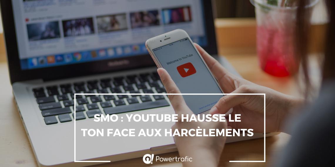 SMO : YouTube hausse le ton face aux harcèlements
