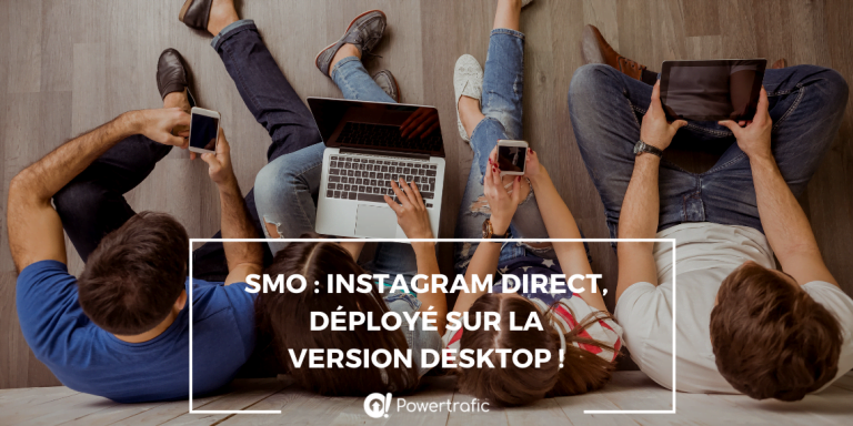 SMO : Instagram Direct déployé sur la version desktop !