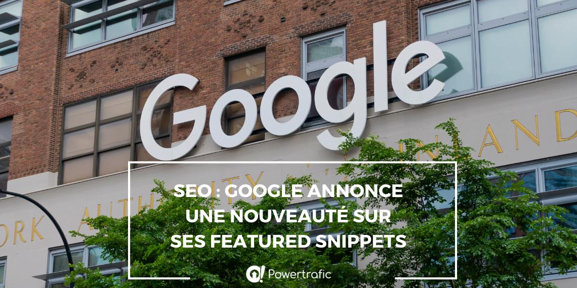 SEO : Google annonce une nouveauté sur ses featured snippets