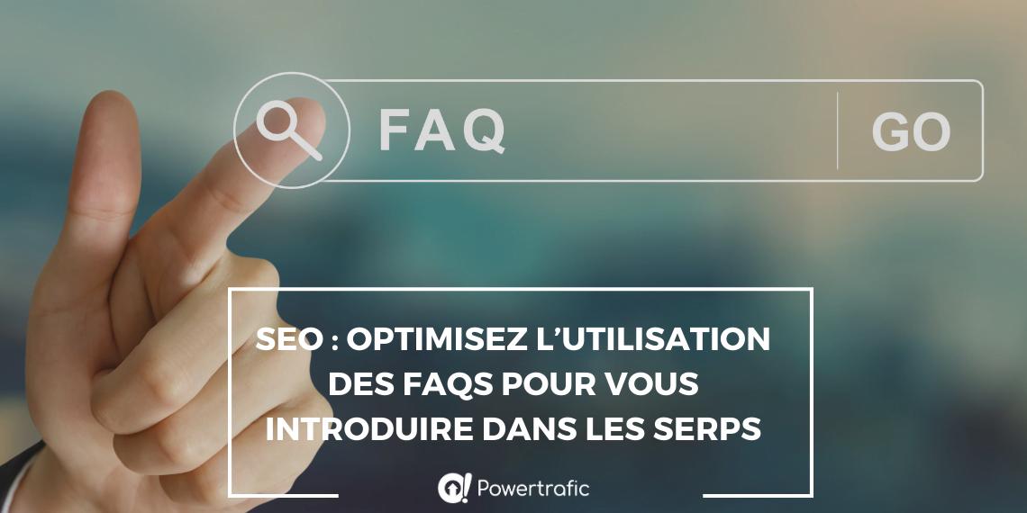 SEO : optimisez l'utilisation des FAQs pour vous introduire dans les SERPs