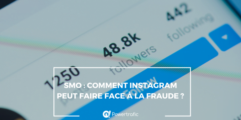 SMO : comment Instagram peut faire face à la fraude ?