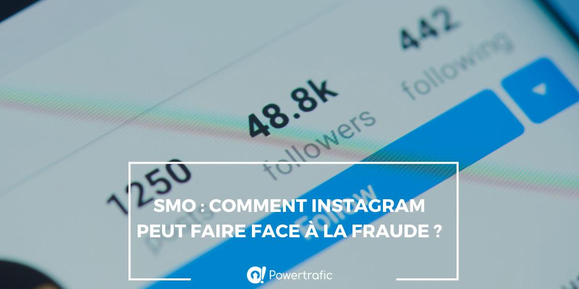 SMO : comment Instagram peut faire face à la fraude ?