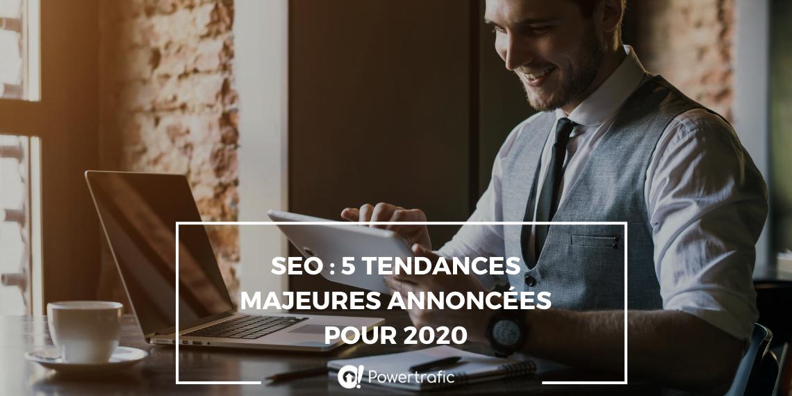 SEO : cinq tendances majeures annoncées pour 2020