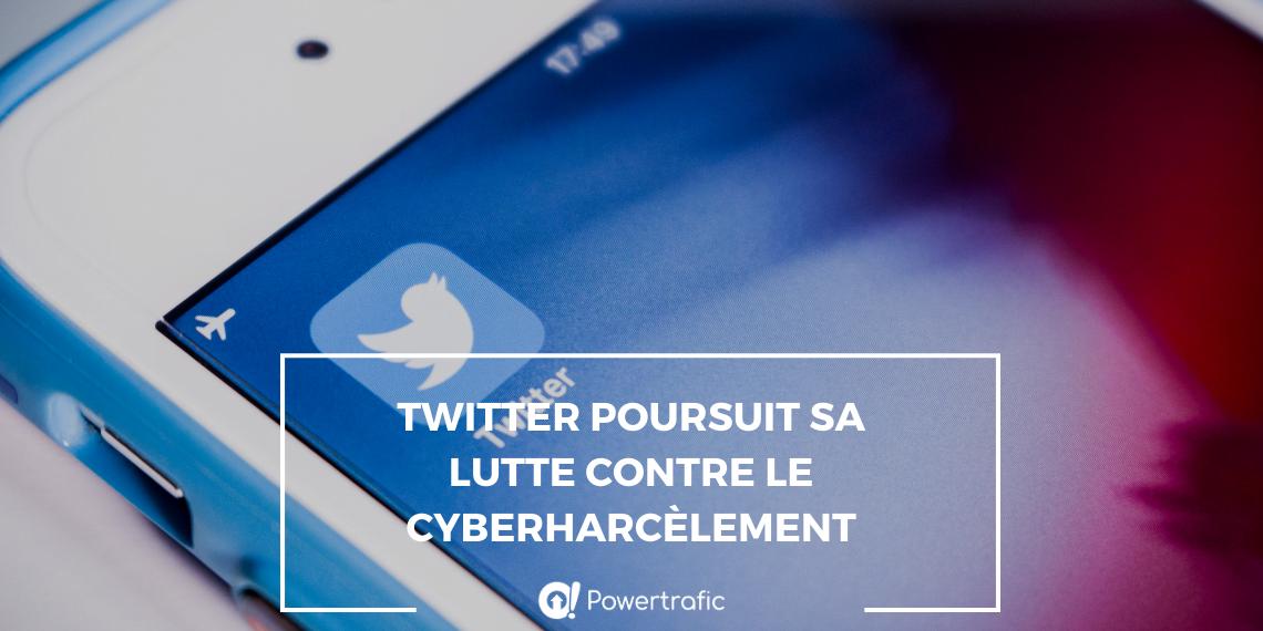Twitter poursuit sa lutte contre le cyberharcèlement