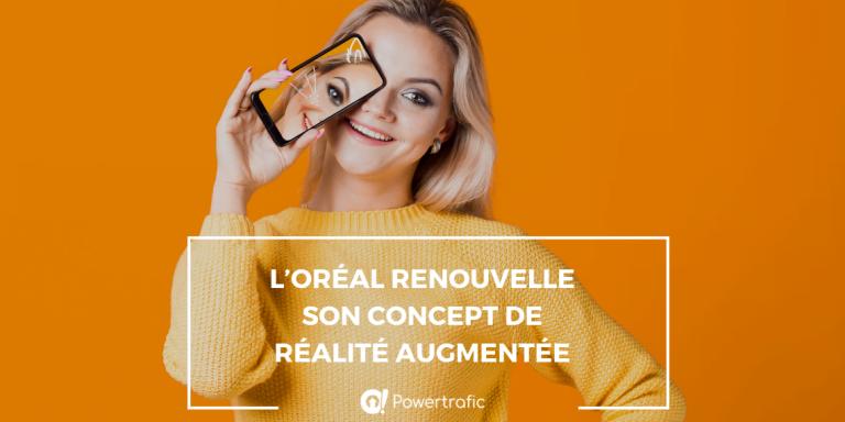 L'Oréal renouvelle son concept de réalité augmentée
