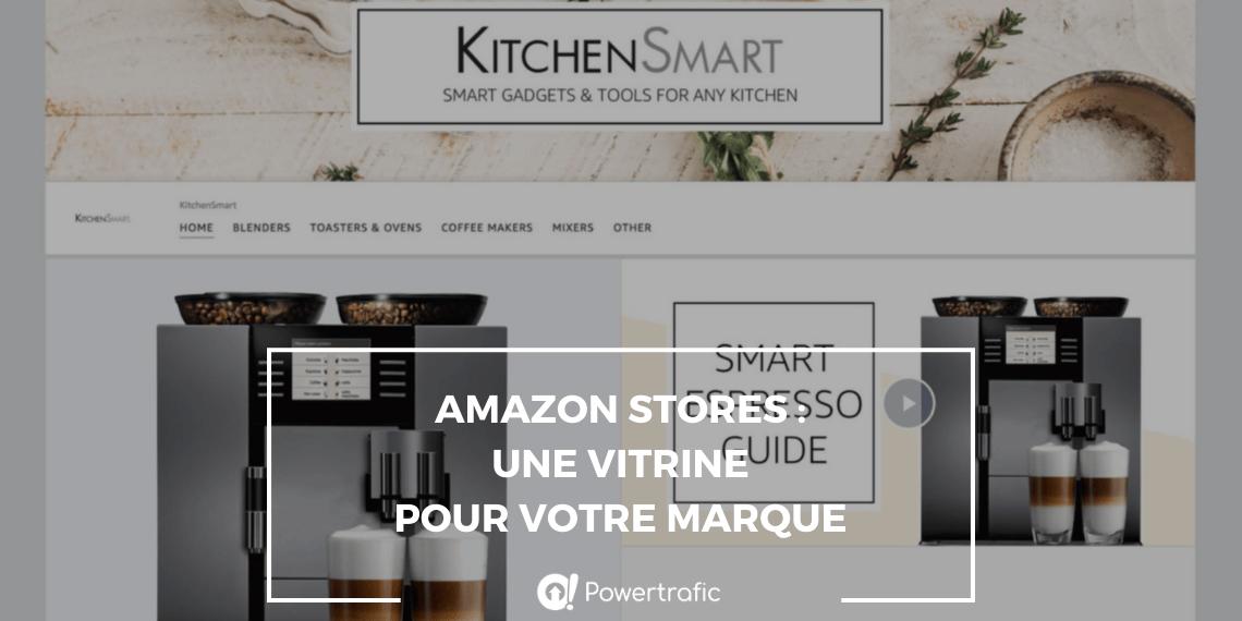Amazon Stores : une vitrine pour promouvoir votre marque et vos produits