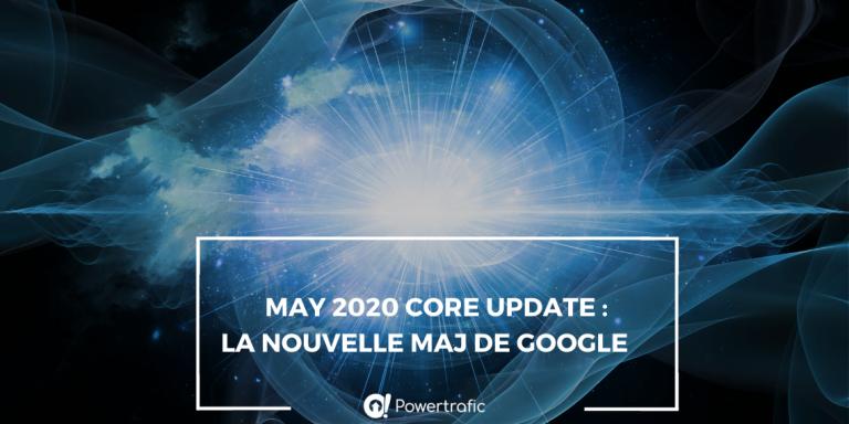 Google May 2020 Core Update en cours de déploiement !