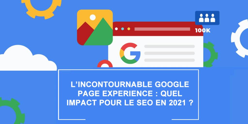 L'expérience utilisateur (UX) devient un critère SEO pour Google en 2021 !