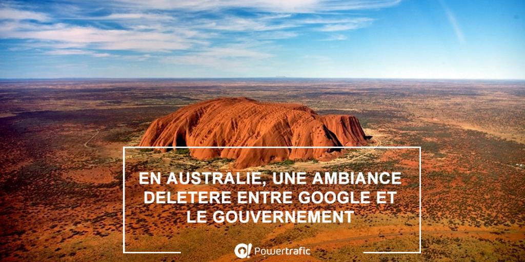 En Australie, une ambiance délétère entre Google et le gouvernement !