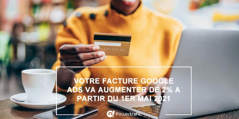 Les annonceurs français qui utilisent Google Ads vont bientôt passer à la caisse