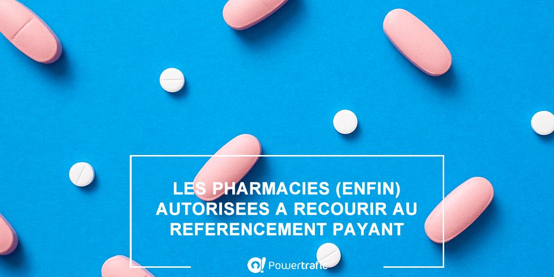 Vente en ligne de médicaments : les pharmacies autorisées à utiliser le référencement payant (Google Ads, Facebook Ads ou Microsoft Advertising)